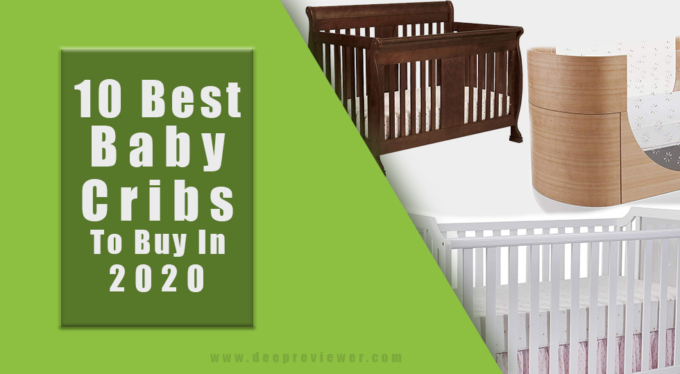 Photo of 10 Best Baby Cribs To Buy In 2020