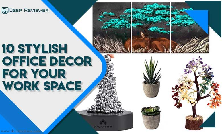 10 Stylish Office Decor for Your Work space