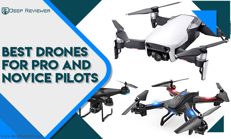 Best Drones For Pro and Novice Pilots