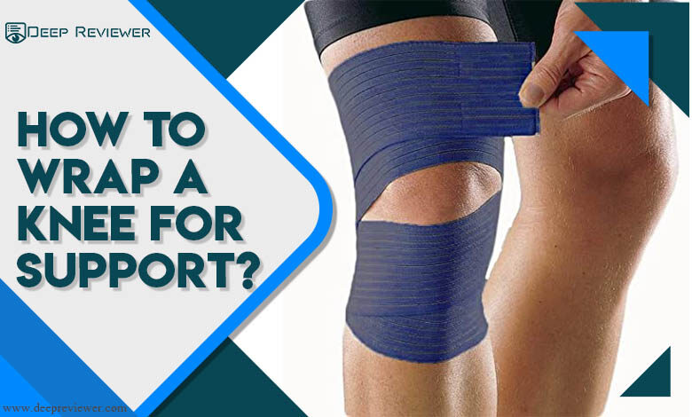 How to wrap a knee for support?