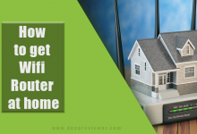 Photo of 3 Easy Steps to get and boost Wifi Router at home