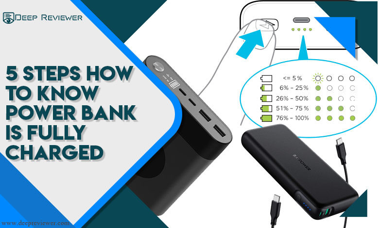 5 Steps How to know Power Bank is Fully Charged