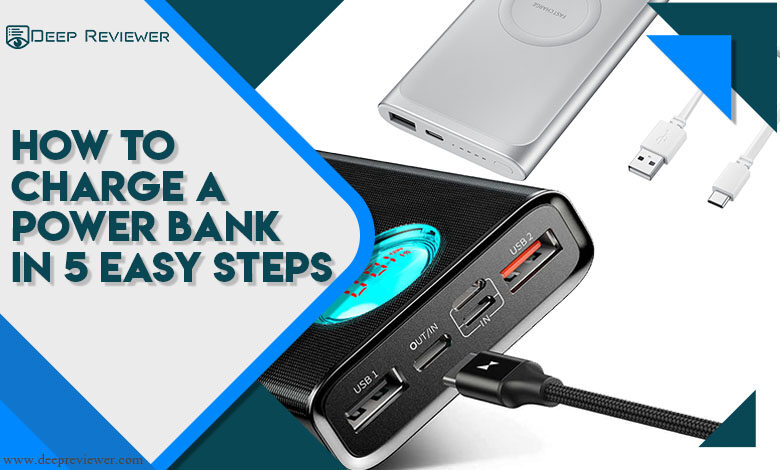How to charge Power Bank in 5 easy steps