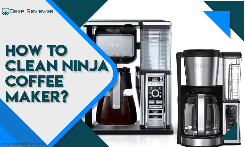 How to clean ninja coffee maker?