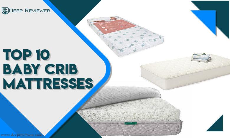 Top 10 Baby Crib Mattresses