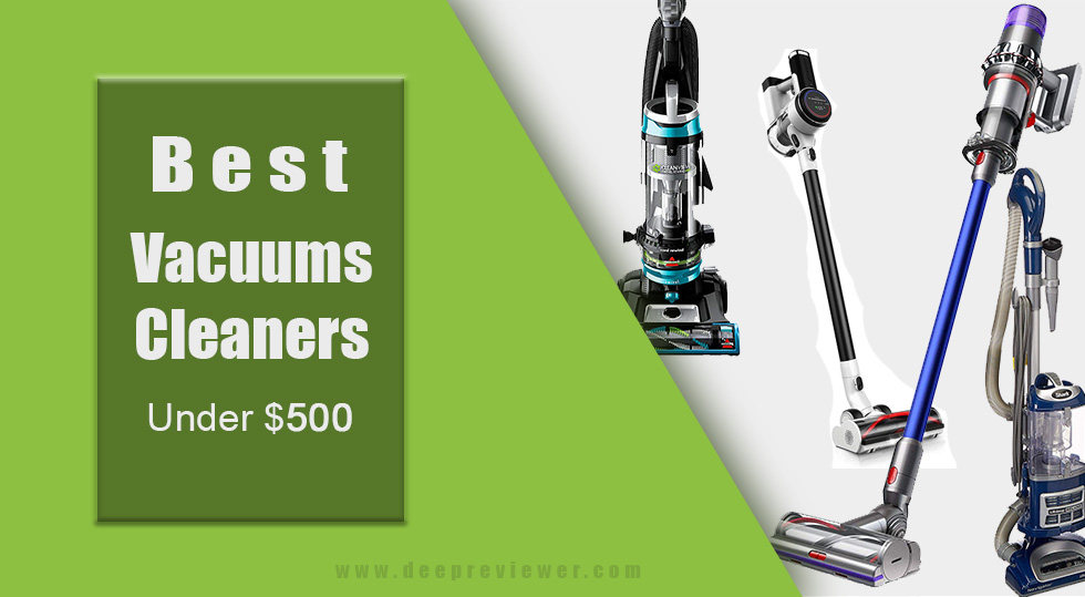 Photo of Top 9 Vacuum Cleaners Under $500
