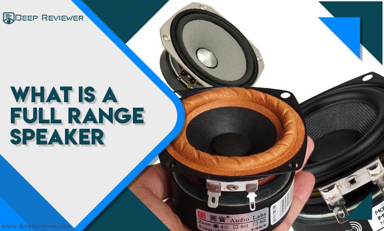 What is Full Range Speakers?